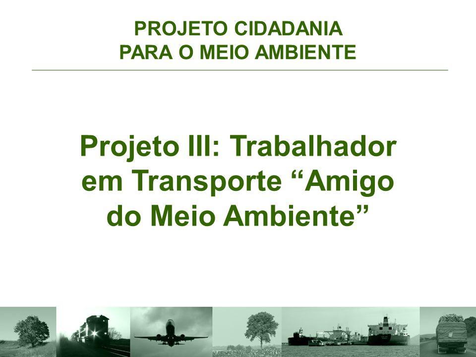 Projeto III: Trabalhador em Transporte Amigo do Meio Ambiente