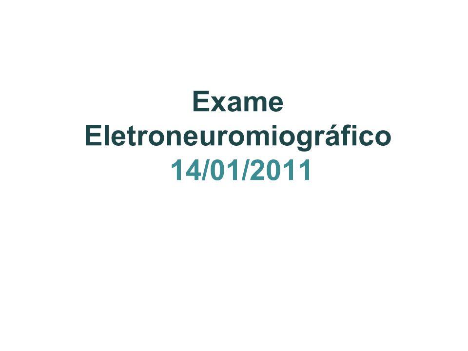 Exame Eletroneuromiográfico 14/01/2011