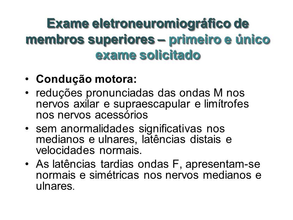 Exame eletroneuromiográfico de membros superiores – primeiro e único exame solicitado