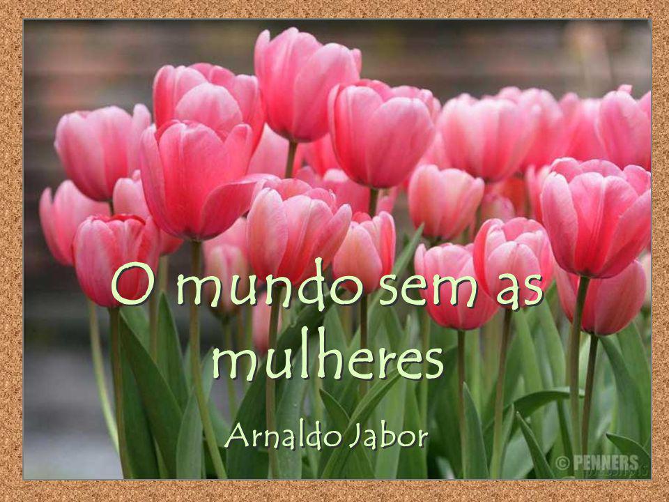 O mundo sem as mulheres Arnaldo Jabor