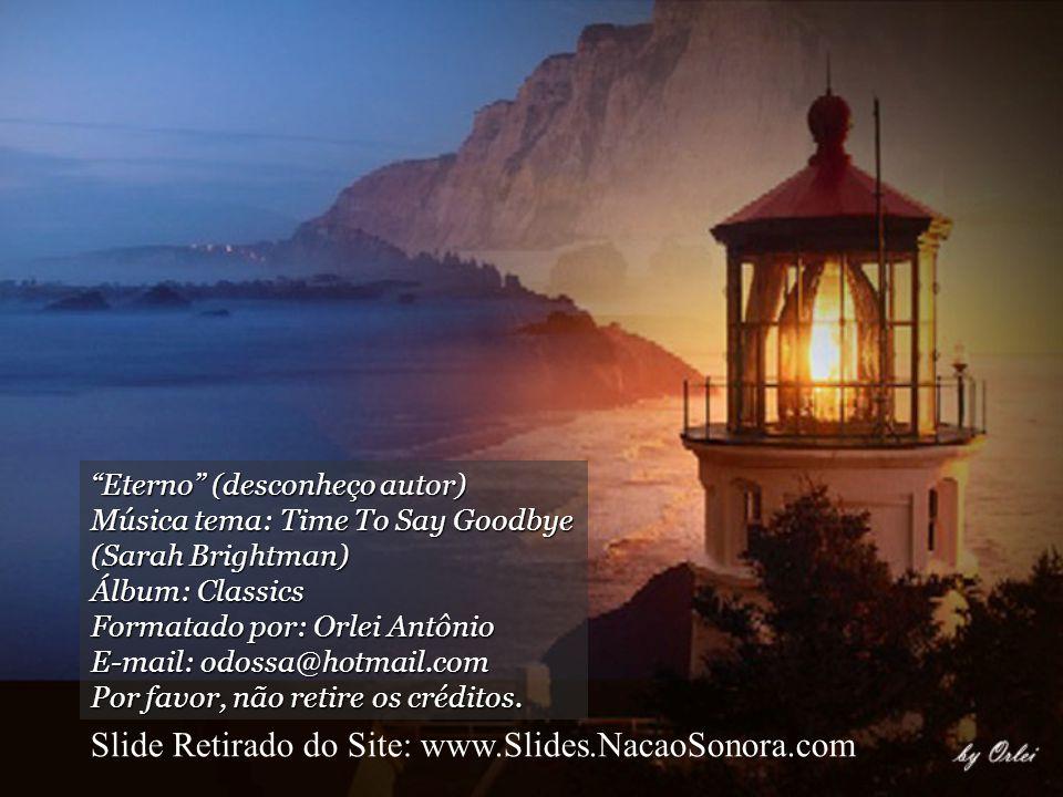 Slide Retirado do Site: www.Slides.NacaoSonora.com