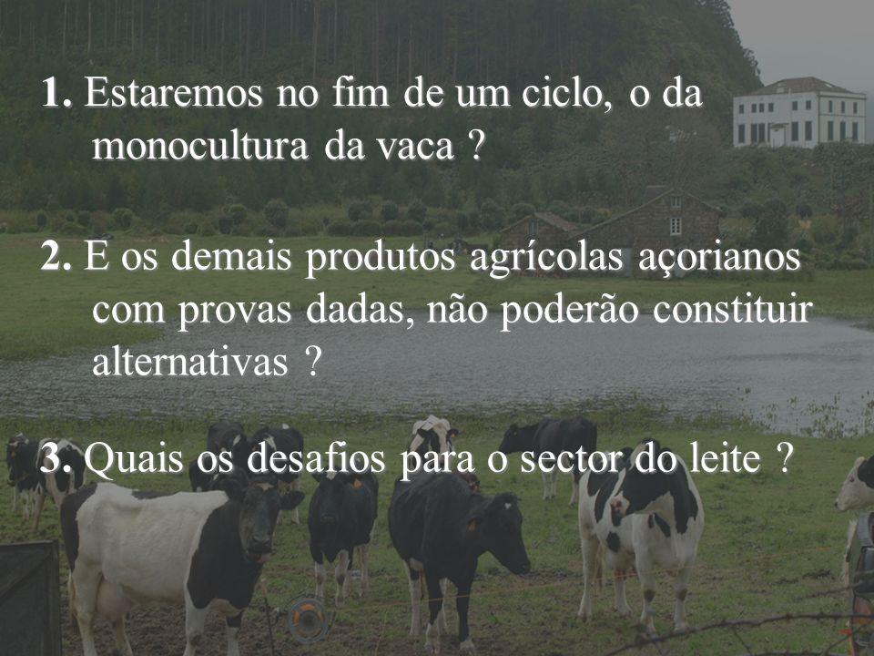 1. Estaremos no fim de um ciclo, o da monocultura da vaca