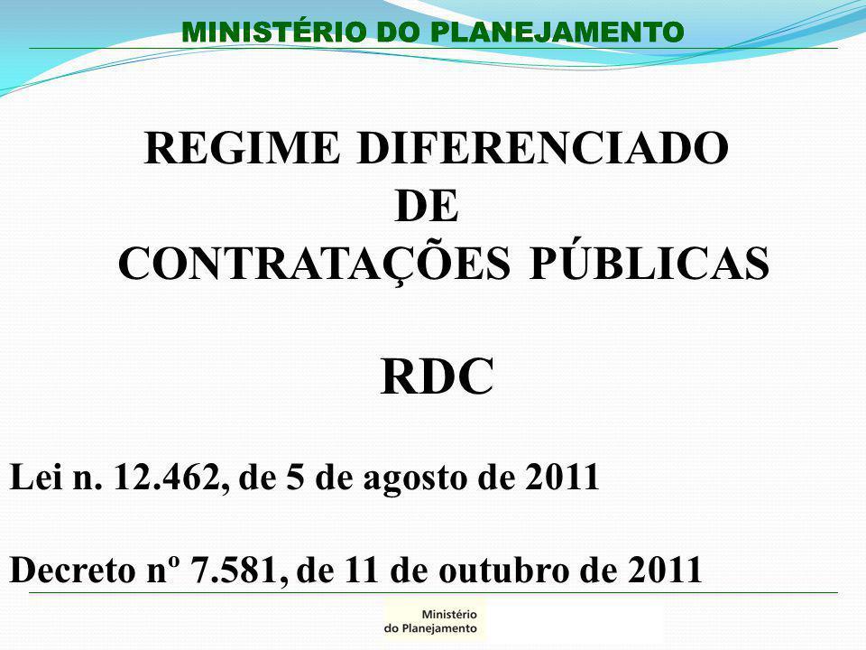 RDC DE CONTRATAÇÕES PÚBLICAS Lei n. 12.462, de 5 de agosto de 2011