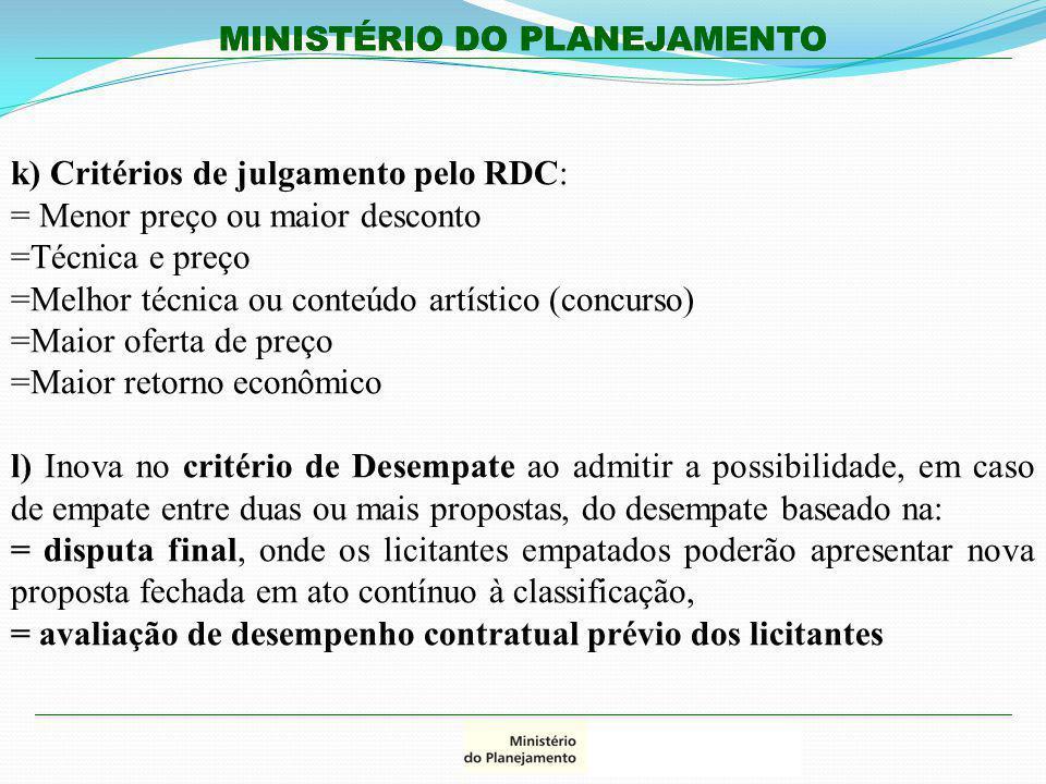 k) Critérios de julgamento pelo RDC: