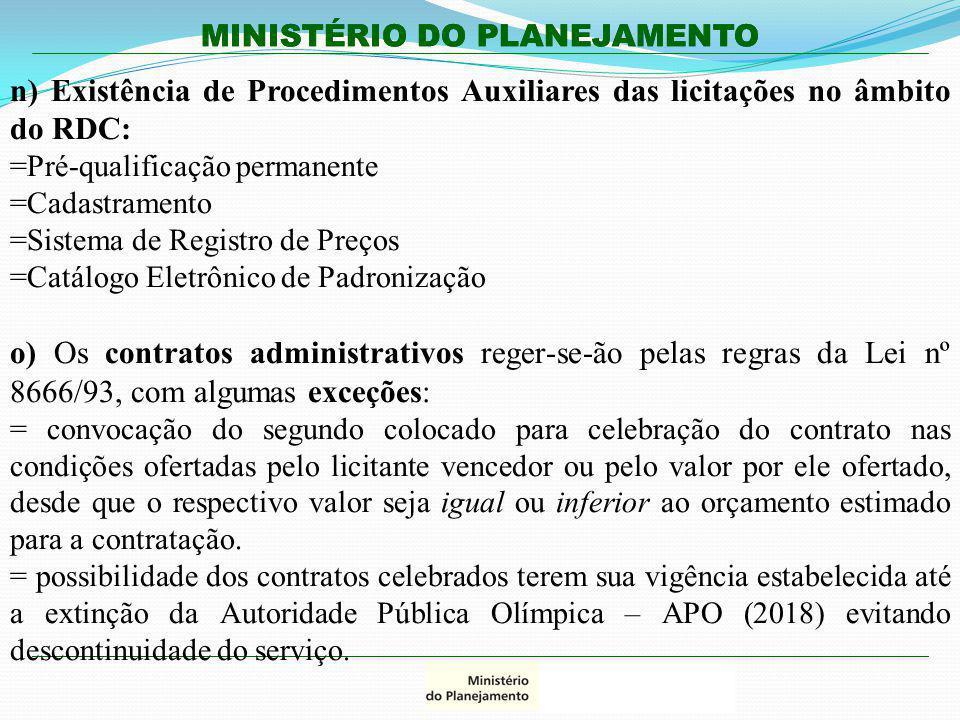 n) Existência de Procedimentos Auxiliares das licitações no âmbito do RDC: