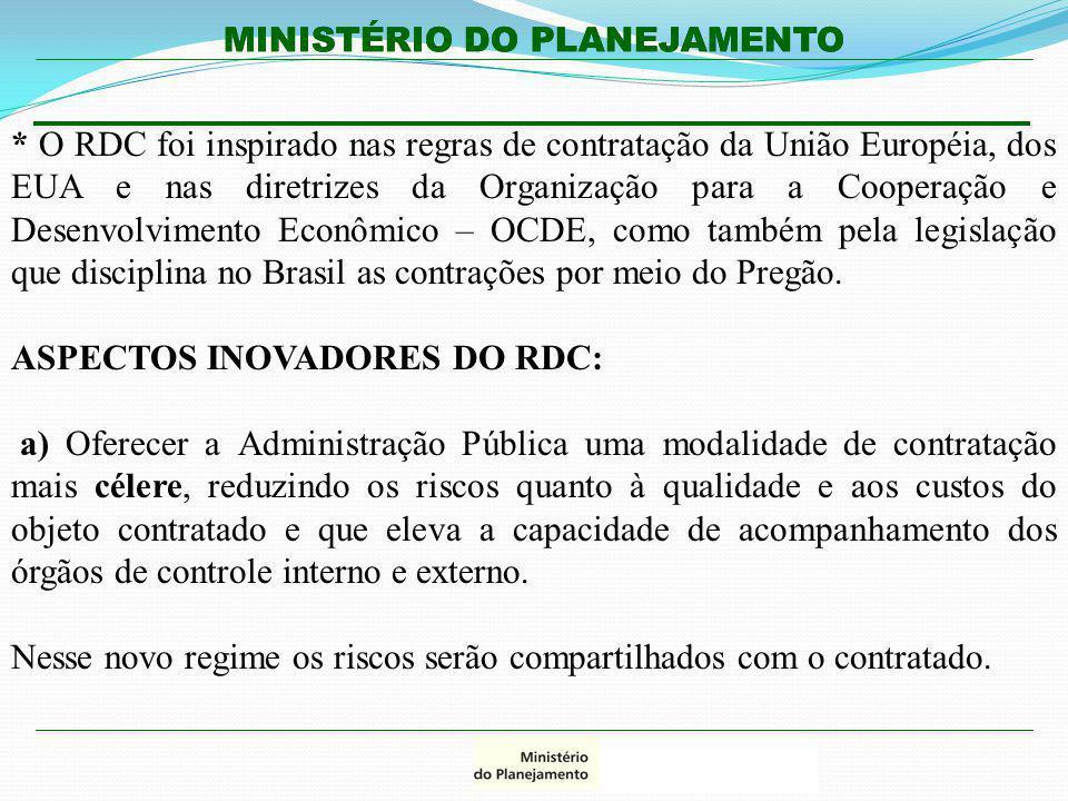 * O RDC foi inspirado nas regras de contratação da União Européia, dos EUA e nas diretrizes da Organização para a Cooperação e Desenvolvimento Econômico – OCDE, como também pela legislação que disciplina no Brasil as contrações por meio do Pregão.