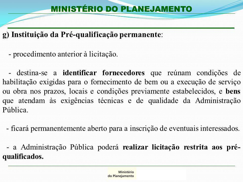 g) Instituição da Pré-qualificação permanente: