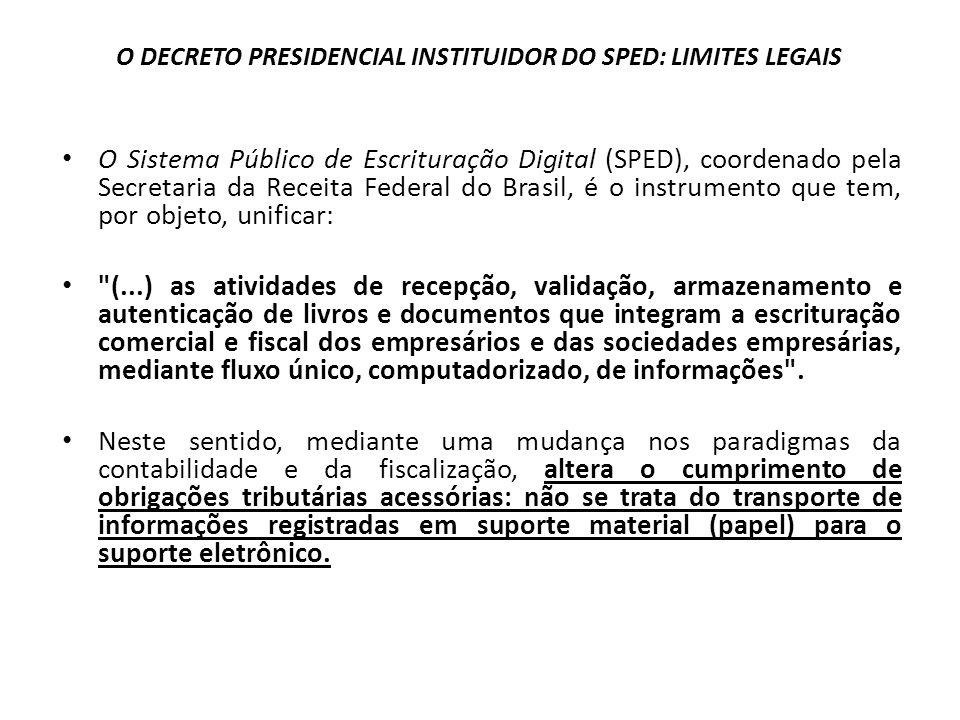 O DECRETO PRESIDENCIAL INSTITUIDOR DO SPED: LIMITES LEGAIS