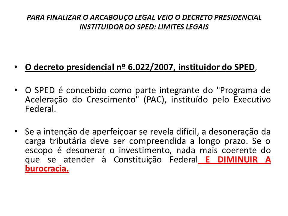 O decreto presidencial nº 6.022/2007, instituidor do SPED,