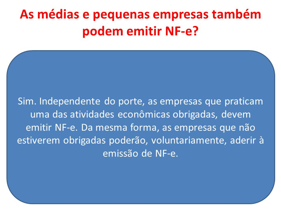 As médias e pequenas empresas também podem emitir NF-e