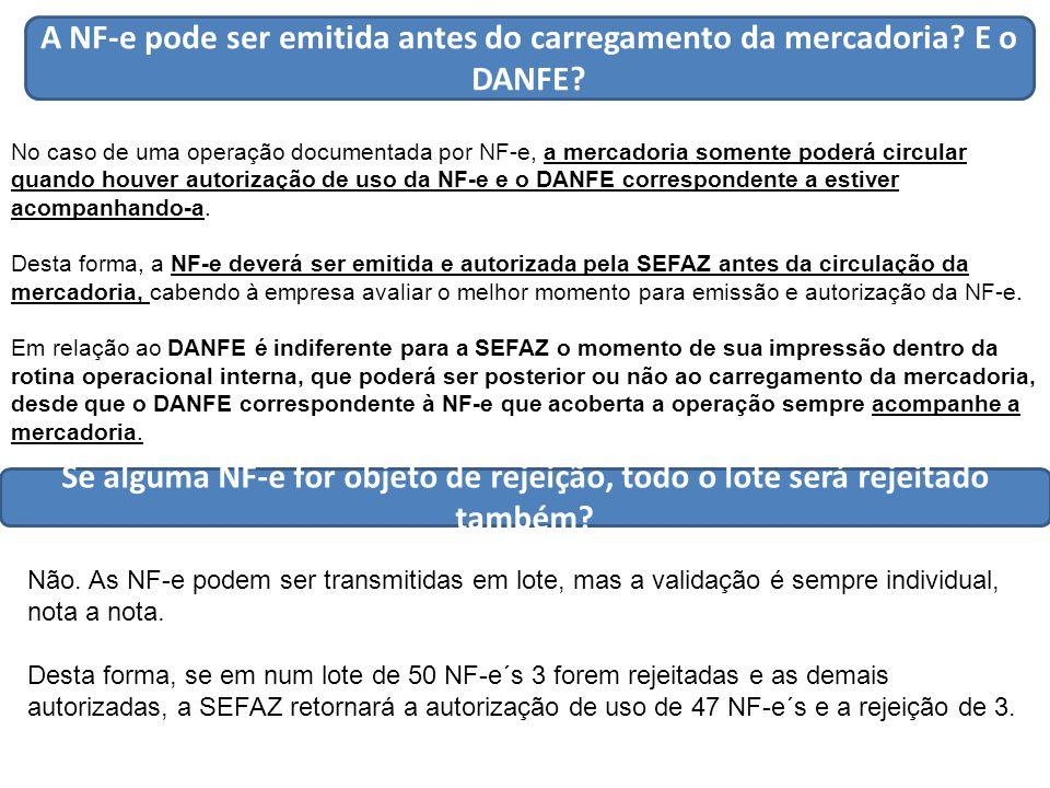A NF-e pode ser emitida antes do carregamento da mercadoria E o DANFE