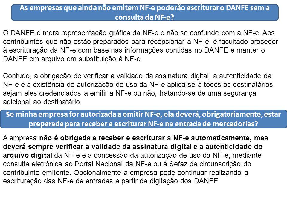 As empresas que ainda não emitem NF-e poderão escriturar o DANFE sem a consulta da NF-e