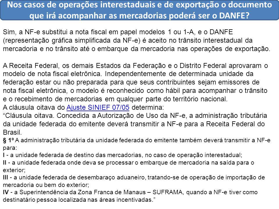 Nos casos de operações interestaduais e de exportação o documento que irá acompanhar as mercadorias poderá ser o DANFE