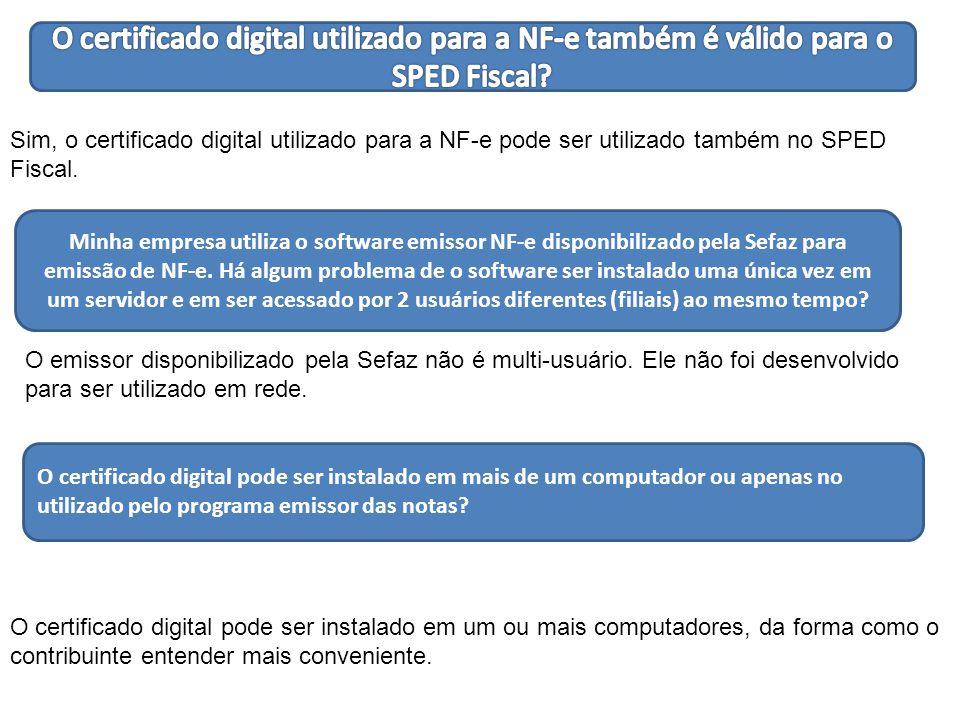 O certificado digital utilizado para a NF-e também é válido para o SPED Fiscal