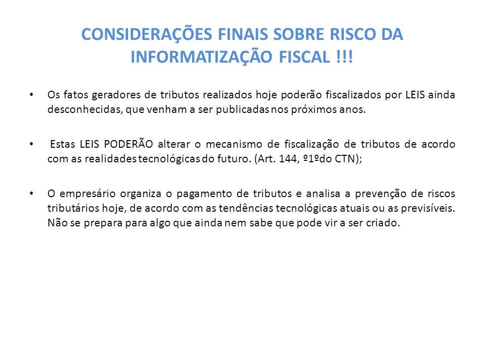 CONSIDERAÇÕES FINAIS SOBRE RISCO DA INFORMATIZAÇÃO FISCAL !!!