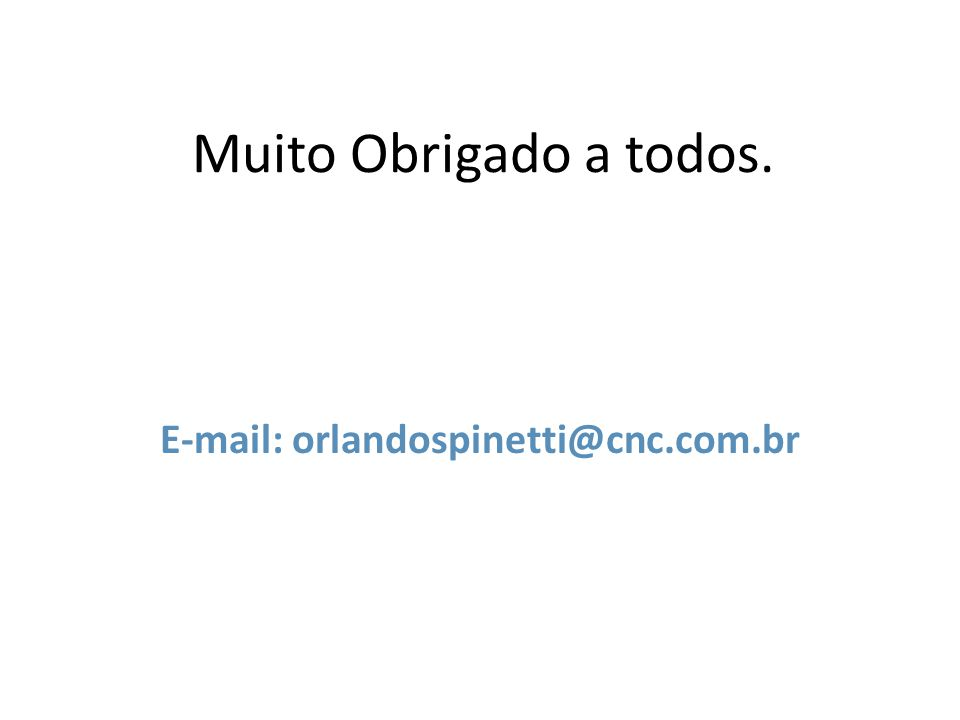 E-mail: orlandospinetti@cnc.com.br