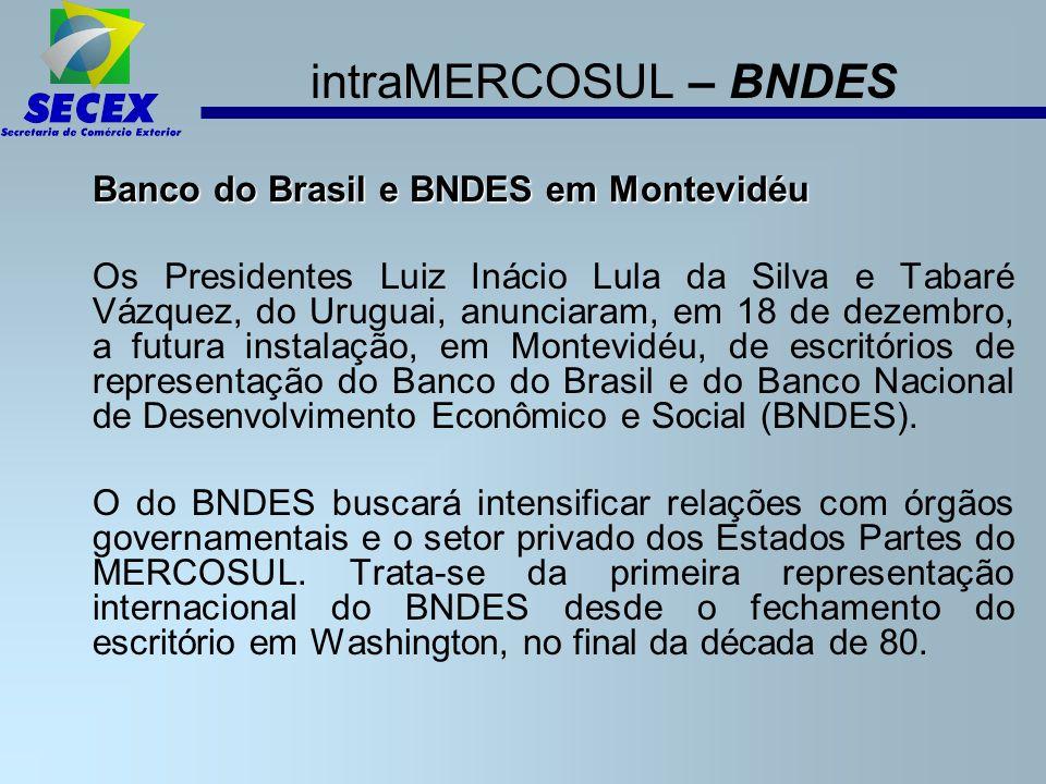 intraMERCOSUL – BNDES Banco do Brasil e BNDES em Montevidéu