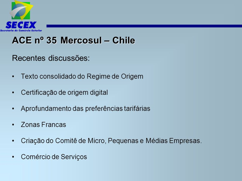 ACE nº 35 Mercosul – Chile Recentes discussões:
