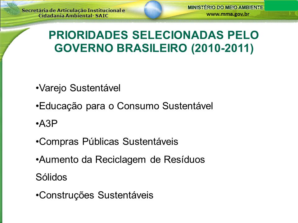 PRIORIDADES SELECIONADAS PELO GOVERNO BRASILEIRO (2010-2011)
