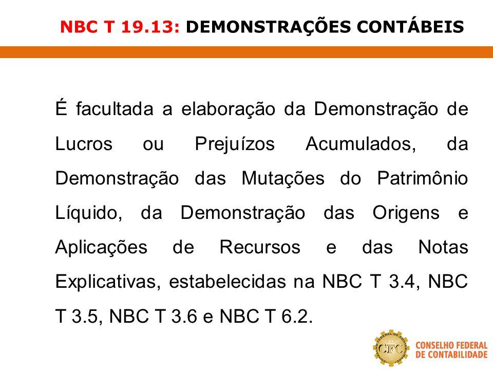 NBC T 19.13: DEMONSTRAÇÕES CONTÁBEIS