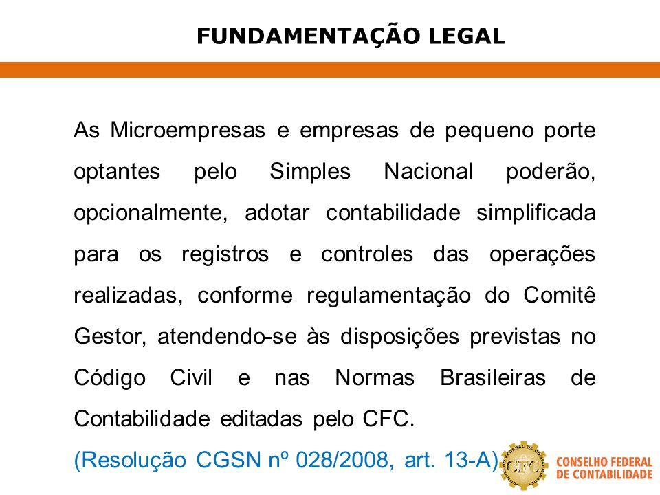 (Resolução CGSN nº 028/2008, art. 13-A)