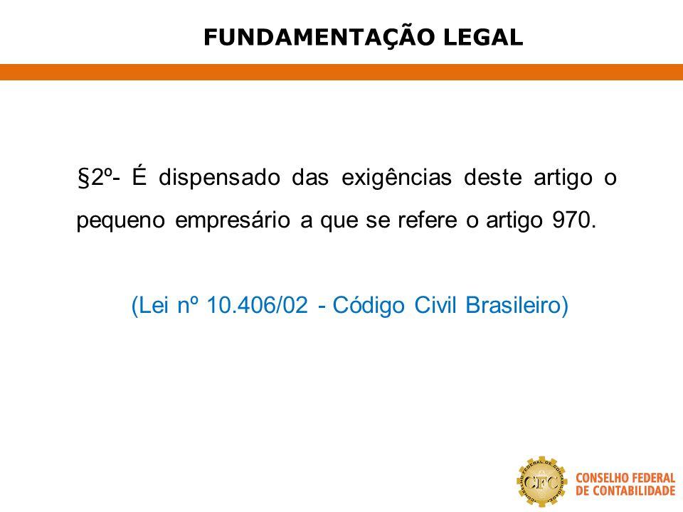 (Lei nº 10.406/02 - Código Civil Brasileiro)