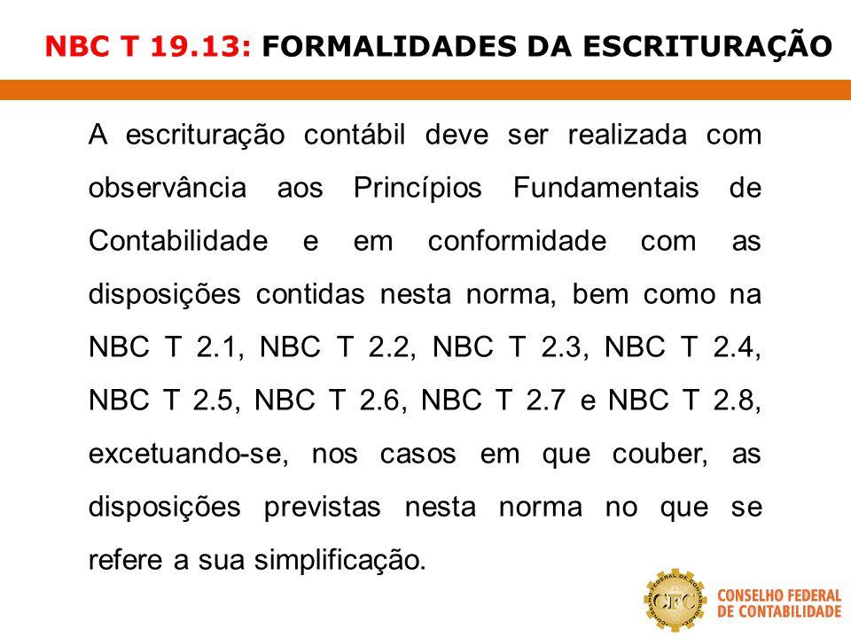 NBC T 19.13: FORMALIDADES DA ESCRITURAÇÃO