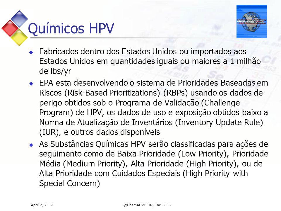 Químicos HPV Fabricados dentro dos Estados Unidos ou importados aos Estados Unidos em quantidades iguais ou maiores a 1 milhão de lbs/yr.