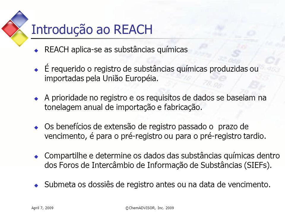 Introdução ao REACH REACH aplica-se as substâncias químicas
