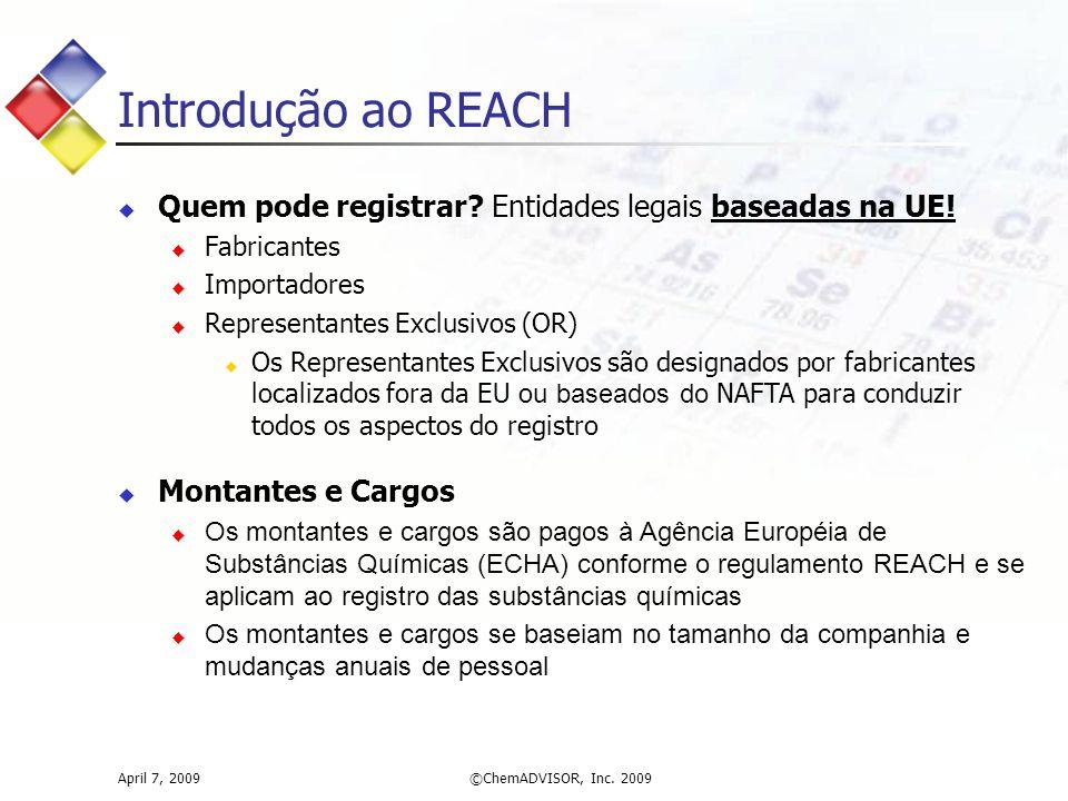 Introdução ao REACH Quem pode registrar Entidades legais baseadas na UE! Fabricantes. Importadores.