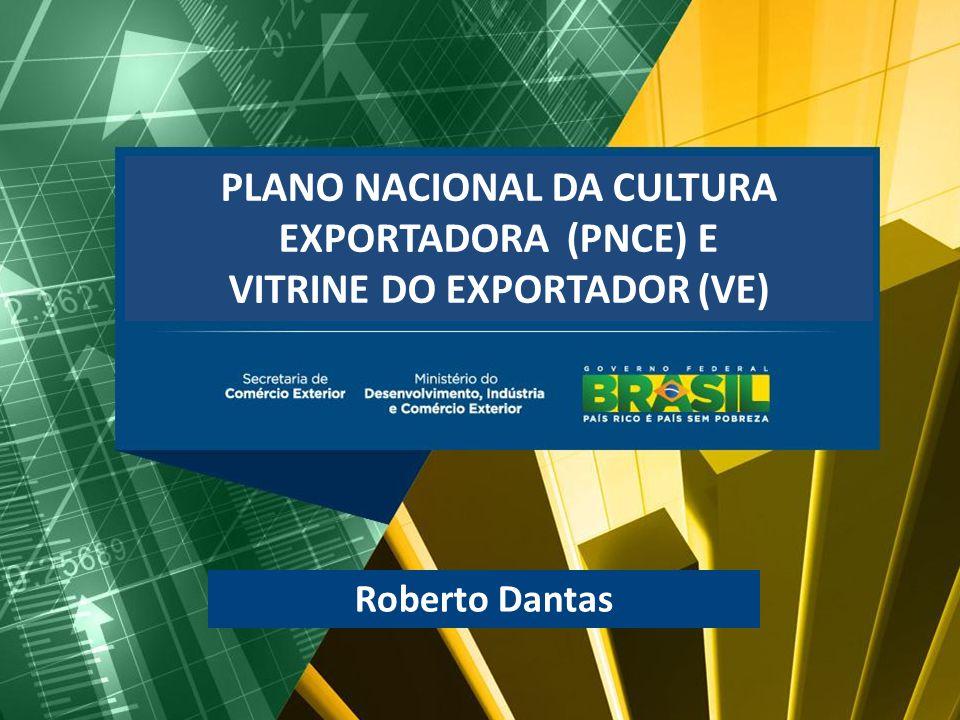 PLANO NACIONAL DA CULTURA EXPORTADORA (PNCE) E
