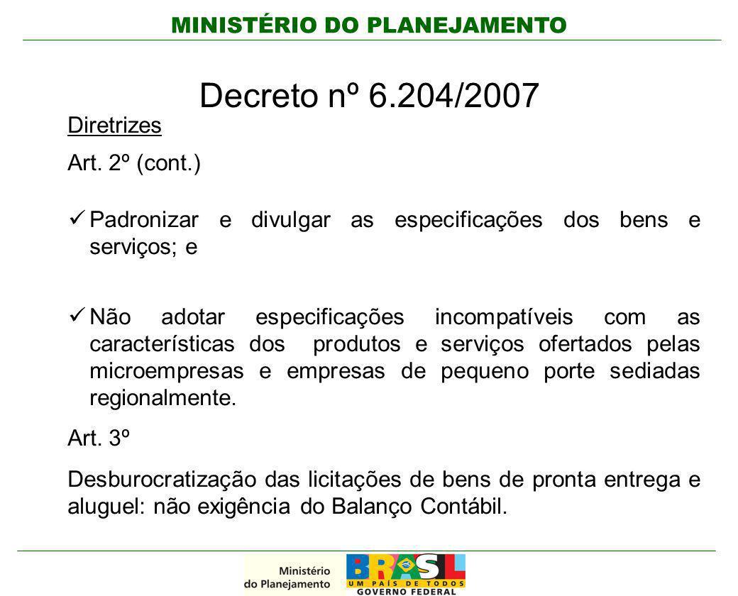Decreto nº 6.204/2007 Diretrizes Art. 2º (cont.)