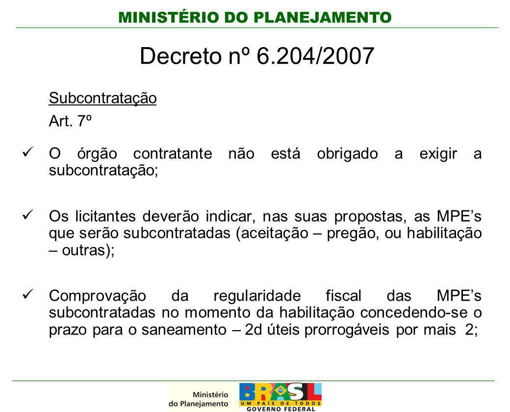 Decreto nº 6.204/2007 Subcontratação Art. 7º