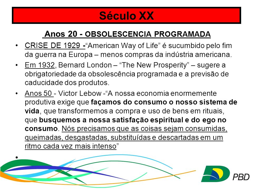 Anos 20 - OBSOLESCENCIA PROGRAMADA