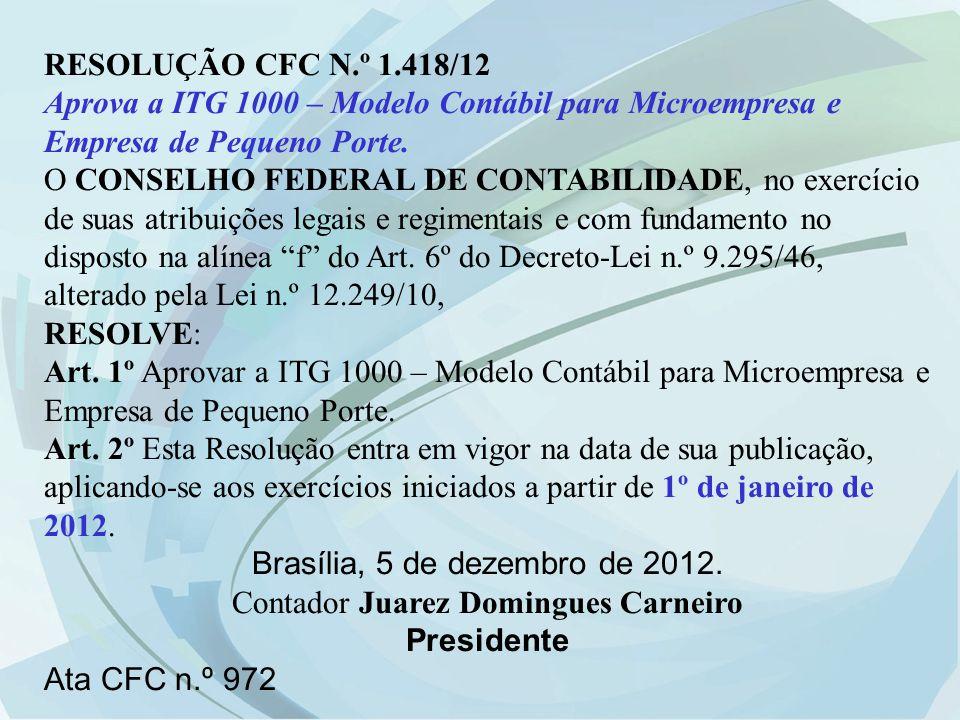 Brasília, 5 de dezembro de 2012. Contador Juarez Domingues Carneiro