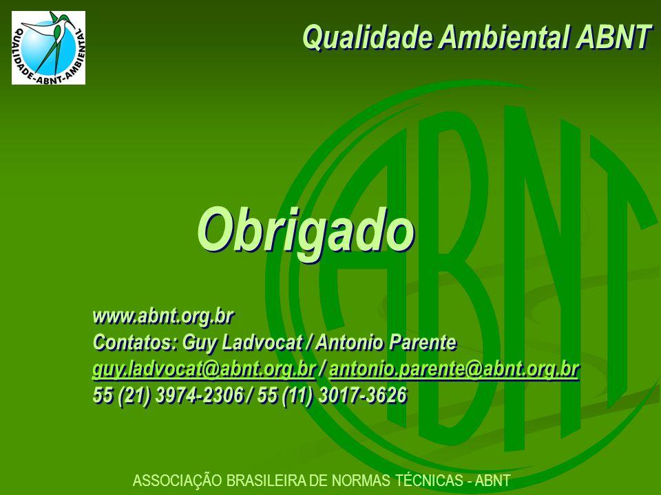 Obrigado Qualidade Ambiental ABNT www.abnt.org.br