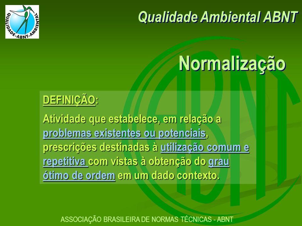 Normalização Qualidade Ambiental ABNT DEFINIÇÃO: