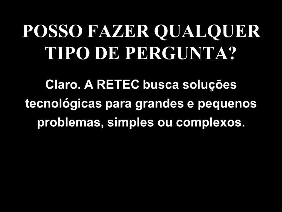 POSSO FAZER QUALQUER TIPO DE PERGUNTA