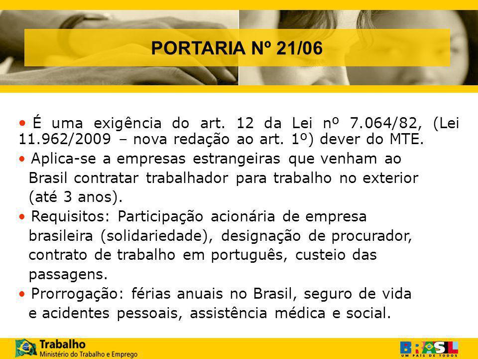 PORTARIA Nº 21/06 É uma exigência do art. 12 da Lei nº 7.064/82, (Lei 11.962/2009 – nova redação ao art. 1º) dever do MTE.