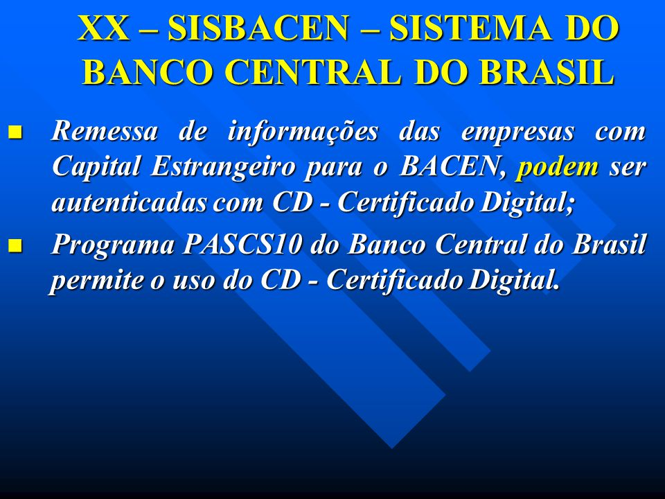 XX – SISBACEN – SISTEMA DO BANCO CENTRAL DO BRASIL