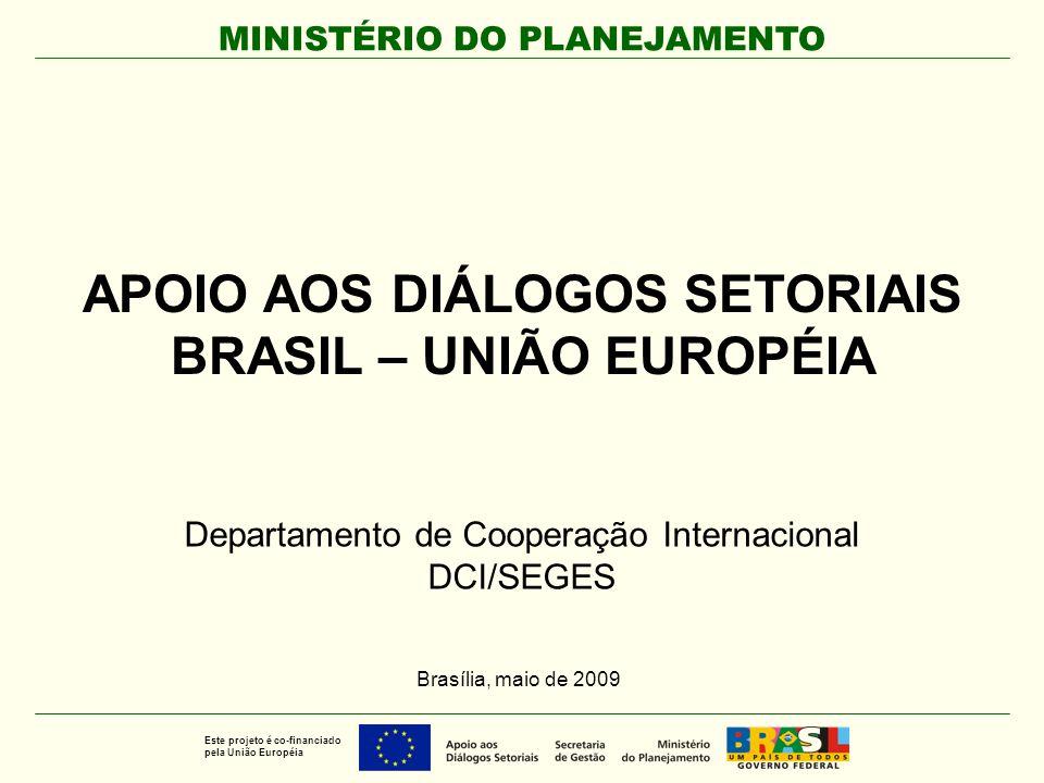 APOIO AOS DIÁLOGOS SETORIAIS BRASIL – UNIÃO EUROPÉIA