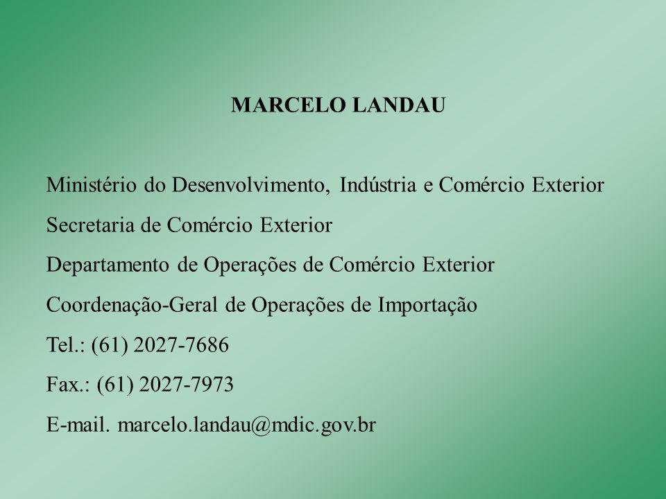 MARCELO LANDAU Ministério do Desenvolvimento, Indústria e Comércio Exterior. Secretaria de Comércio Exterior.