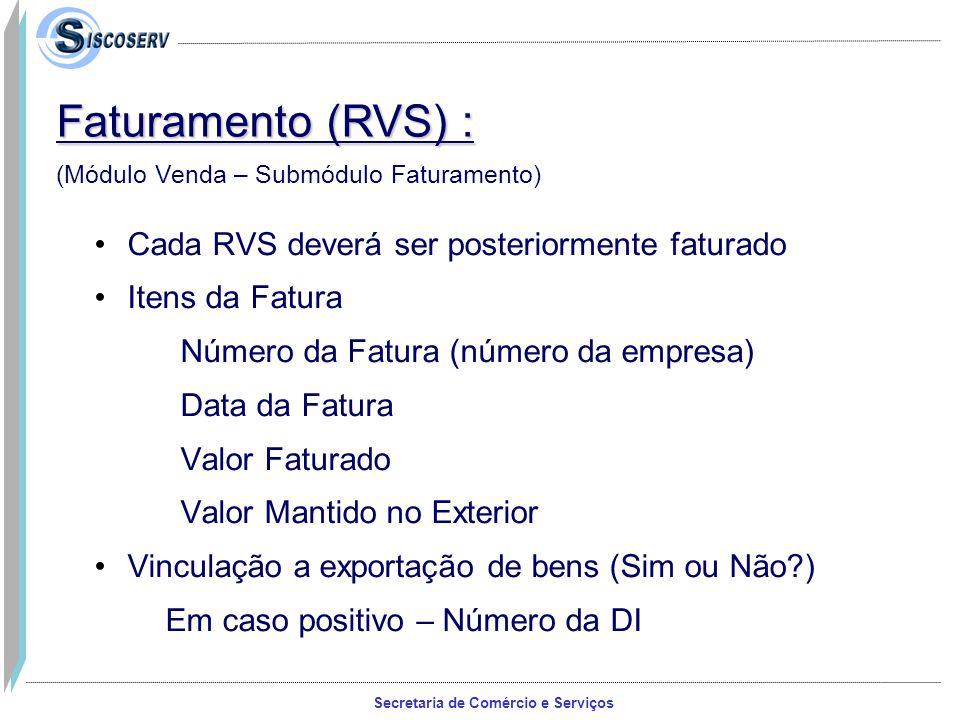 Faturamento (RVS) : Cada RVS deverá ser posteriormente faturado