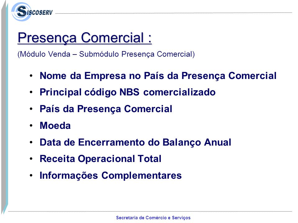 Presença Comercial : Nome da Empresa no País da Presença Comercial