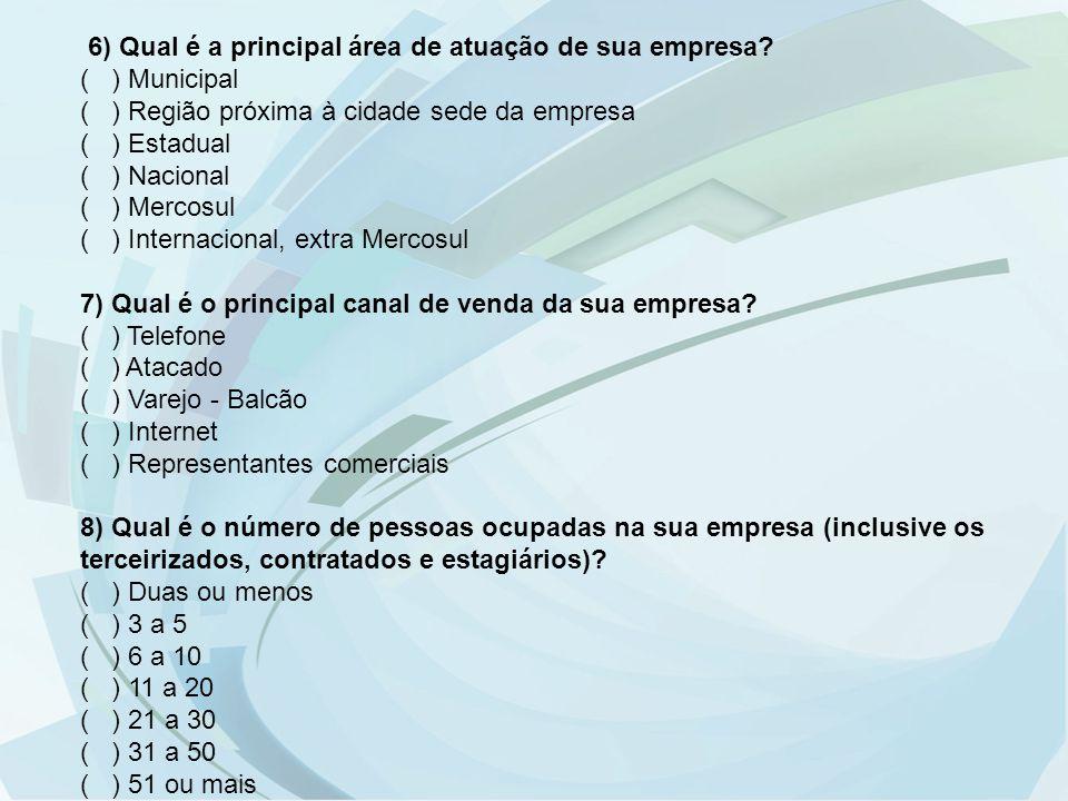6) Qual é a principal área de atuação de sua empresa