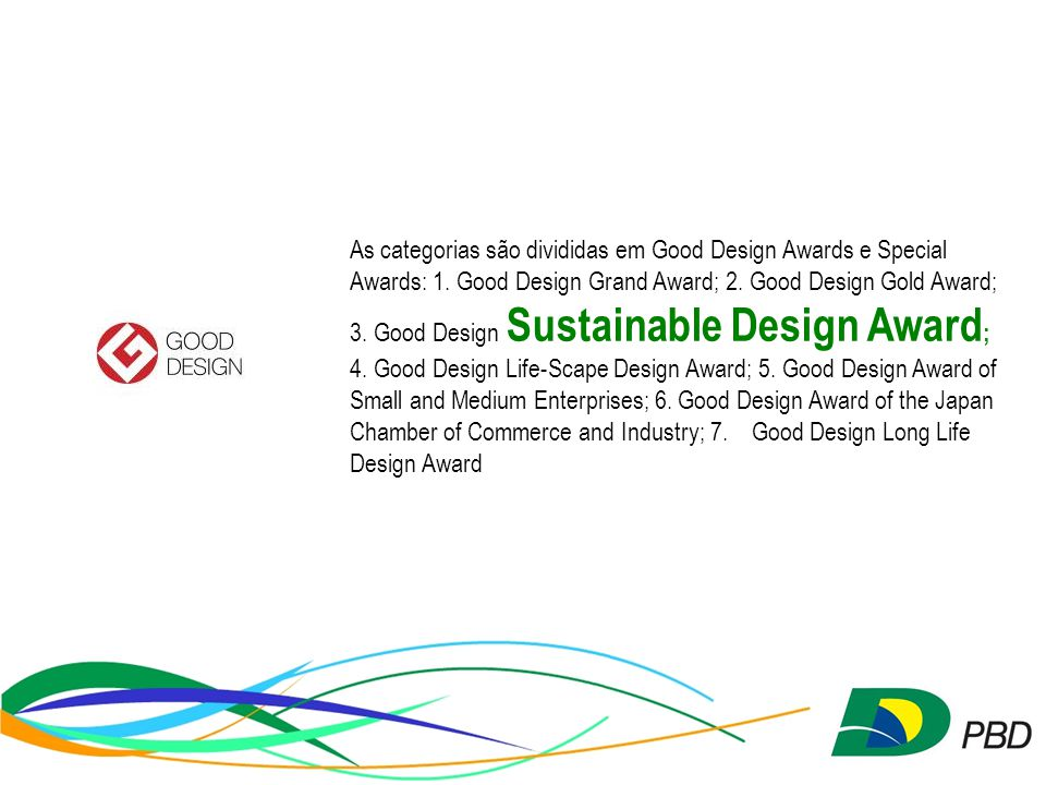 As categorias são divididas em Good Design Awards e Special Awards: 1