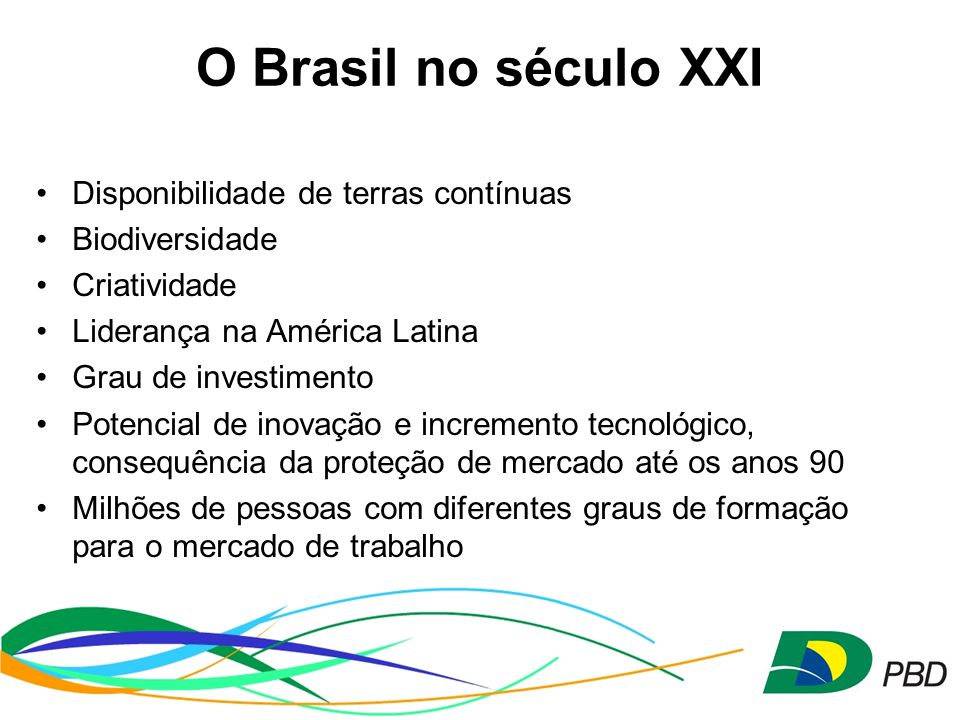 O Brasil no século XXI Disponibilidade de terras contínuas