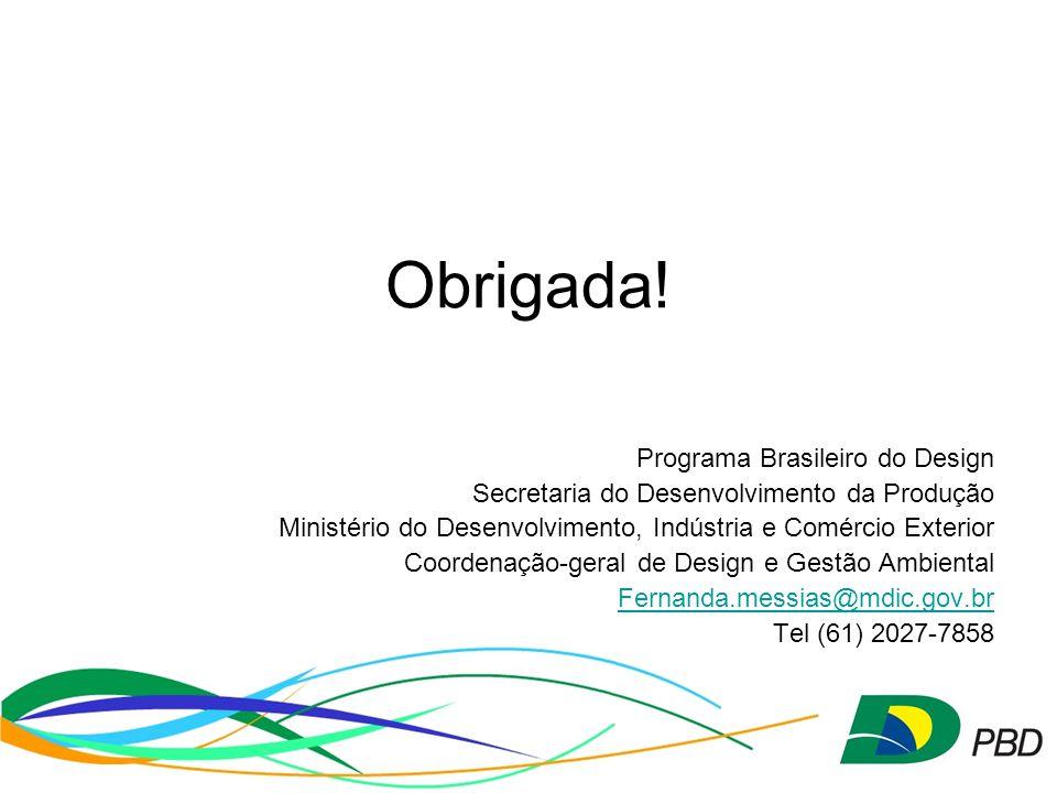 Obrigada! Programa Brasileiro do Design