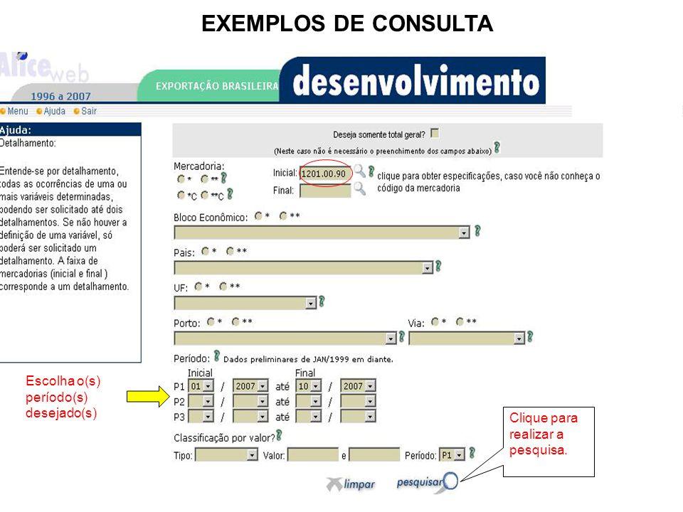 EXEMPLOS DE CONSULTA Escolha o(s) período(s) desejado(s)