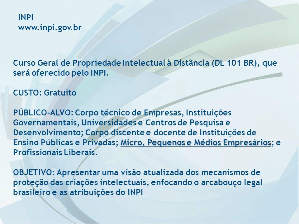 INPI www.inpi.gov.br. Curso Geral de Propriedade Intelectual à Distância (DL 101 BR), que será oferecido pelo INPI.